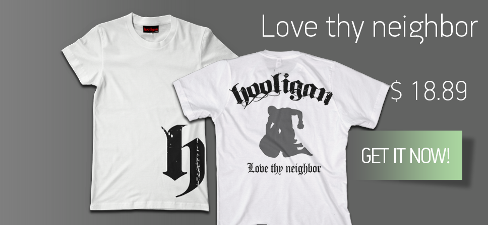 Love Thy Neighbor- Hooligan Fight Wear